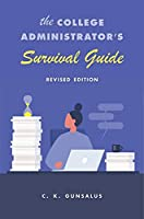 The College Administrator's Survival Guide: Revised Edition