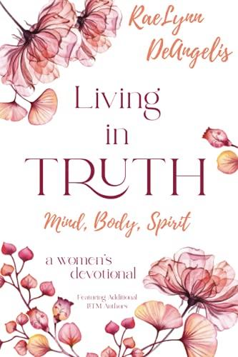 Living in Truth Mind, Body, Spir...