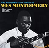 The Incredible Jazz Guitar Of Wes