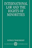 International Law and the Rights of Minorities (Clarendon Paperbacks)