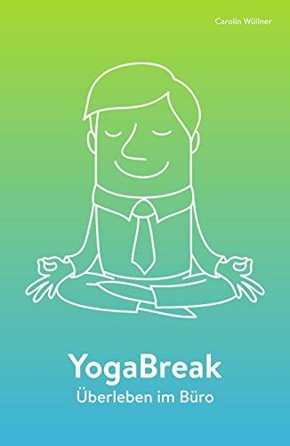 YogaBreak: Überleben im Büro