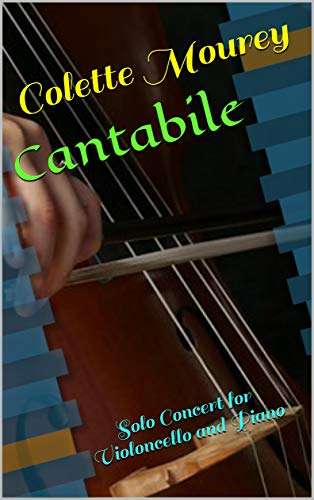 Cantabile: Solo Concert for Violoncello and Piano (English Edition)