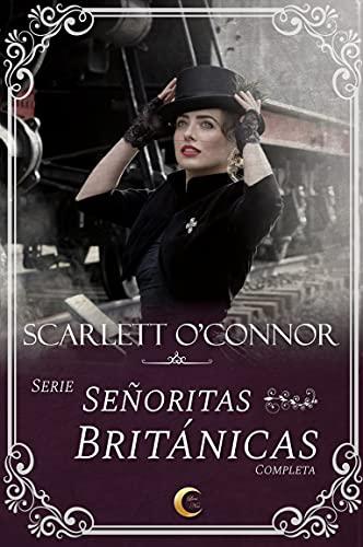Señoritas Británicas: Serie completa de Scarlett O'Connor