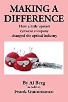 Making A Difference: How a little upstart eyewear company changed the optical industry