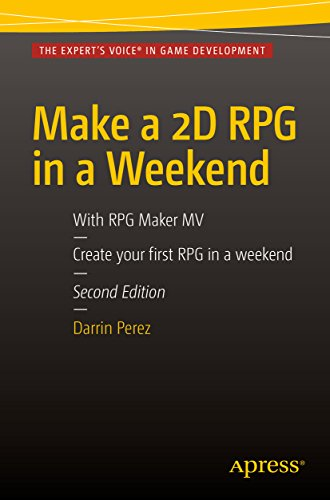 Make a 2D RPG in a Weekend: Second Edition: With RPG Maker MV (English Edition)