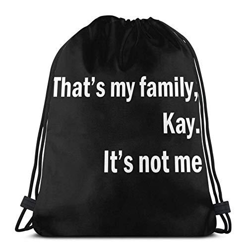 Thatâ€s My Family Kay. Itâ€s Not Me.1 Sport Sackpack Drawstring Backpack Gym Bag Sack