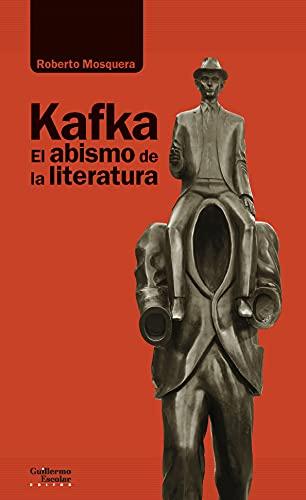 Kafka. El abismo de la literatura (Análisis y crítica)