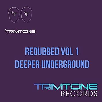 Deeper Underground (Redubbed, Vol. 1)