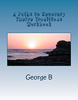 A Paths to Recovery Twelve Traditions Workbook: for Families and Friends of Alcoholics