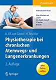 Physiotherapie bei chronischen Atemwegs- und Lungenerkrankungen: Evidenzbasierte Praxis - Arnoldus J.R. van Gestel
