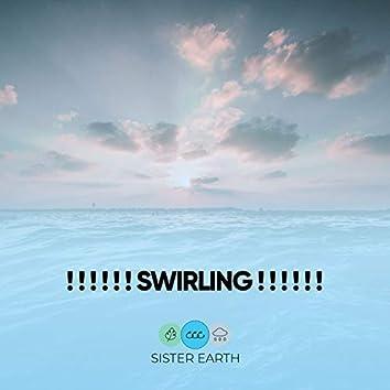 ! ! ! ! ! ! Swirling ! ! ! ! ! !