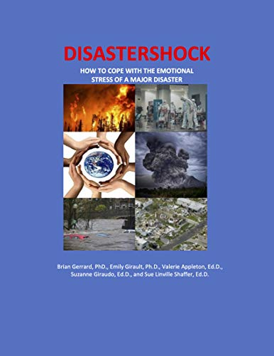 Disastershock: How to Cope with the Emotional Stress of a Major Disaster by [Brian Gerrard, Emily Girault, Valerie Appleton, Suzanne Giraudo, Sue Linville Shaffer]