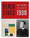 Black Lives 1900: W.E.B. Du Bois at the Paris Exposition (REDSTONE PRESS)