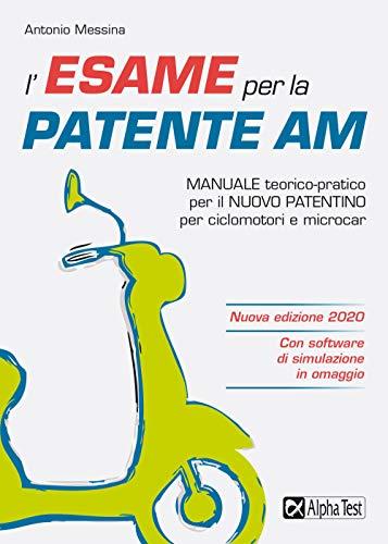 L'esame per la patente AM. Manuale teorico-pratico per il nuovo patentino per ciclomotori e microcar. Nuova ediz. Con software di simulazione