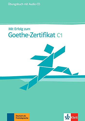 Mit Erfolg zum Goethe-Zertifikat C1: Übungsbuch + Audio-CD