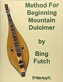 Method For Beginning Mountain Dulcimer...