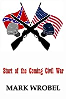 Start of the Coming Civil War