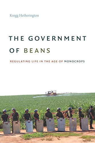 The Government of Beans: Regulating Life in the Age of Monocrops