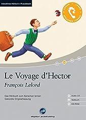 Le voyage d'hector - Das Hörbuch zum Sprachen lernen. Gekürzte Originalfassung / Niveau: A2 fortgeschrittene Anfänger / Wortschatz: 1.200 Wörter de Francois Lelord