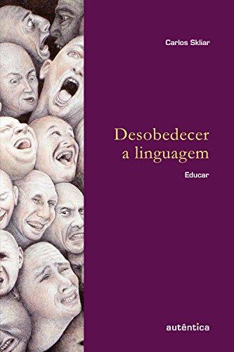 Desobedecer a linguagem: Educar