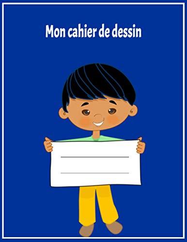 Mon cahier de dessin Bleu Saphir: Cahier de dessin pages blanches Carnet de dessin pour fille et garçon âgés entre 3 et 11ans grand format bloc de dessin pour apprendre à dessiner (21.59 x 27.94 cm)