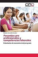 Pasantías pre profesionales y competencias laborales