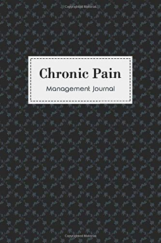Chronic Pain Management Journal: Chronic Pain journal workbook with Assessment Pages, Monitor Pain Location, Doctors Appointments, Relief Treatment and more..