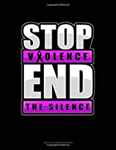 Stop Violence End The Silence: Unruled Composition Book