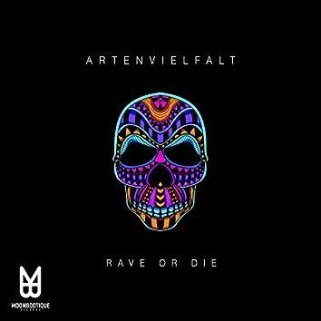 Rave or Die