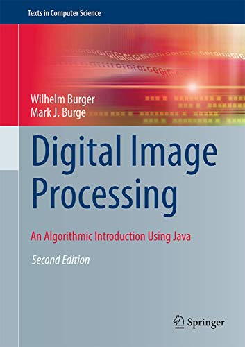 Compare Textbook Prices for Digital Image Processing: An Algorithmic Introduction Using Java Texts in Computer Science 2nd ed. 2016 Edition ISBN 9781447166832 by Burger, Wilhelm,Burge, Mark J.