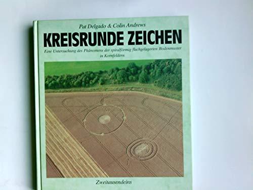 Kreisrunde Zeichen : eine Untersuchung des Phänomens der spiralförmig flachgelagerten Bodenmuster in Kornfeldern.