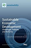 Sustainable Economic Development: Challenges, Policies, and Reforms