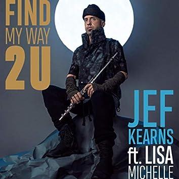 Find My Way 2 U (feat. Lisa Michelle)