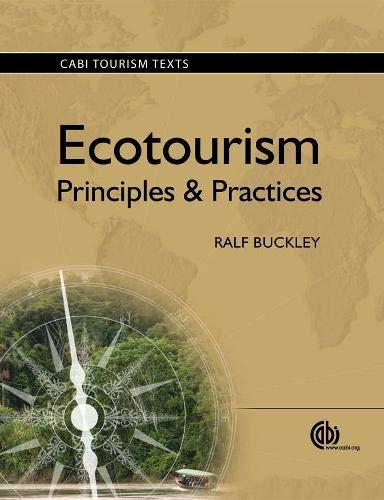 Buckley, R: Ecotourism: Principles and Practices (Cabi Tourism Texts)