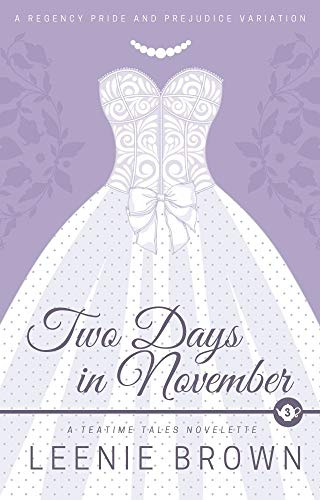 Two Days in November: A Teatime Tales Novelette by [Leenie Brown]