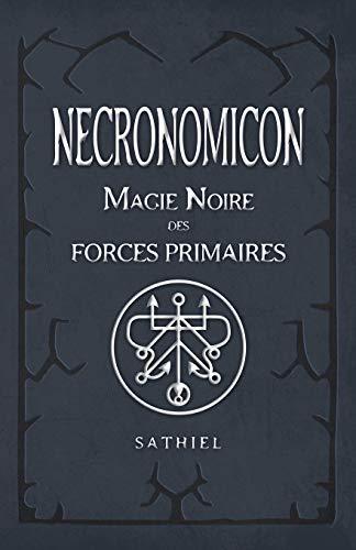 NECRONOMICON: Magie Noire des Forces Primaires
