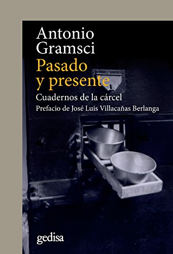 Pasado y presente: Cuadernos de la cárcel. Prefacio de José Luis Villacañas Berlanga (CLADEMA / POLÍTICA nº 302648)