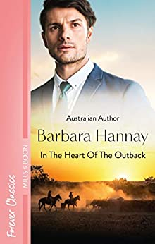 In The Heart Of The Outback... by [Barbara Hannay]