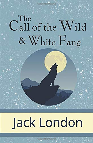 The Call of the Wild and White Fang 1949982688 Book Cover