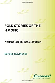 Folk Stories of the Hmong: Peoples of Laos, Thailand, and Vietnam: Peoples of Laos, Thailand and Vietnam (World Folklore)