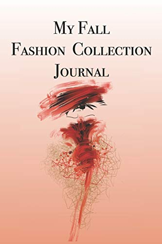 My Fall Fashion Collection Journal: Stylishly illustrated little notebook is the perfect accessory to help you plan your perfect Fall wardrobe.