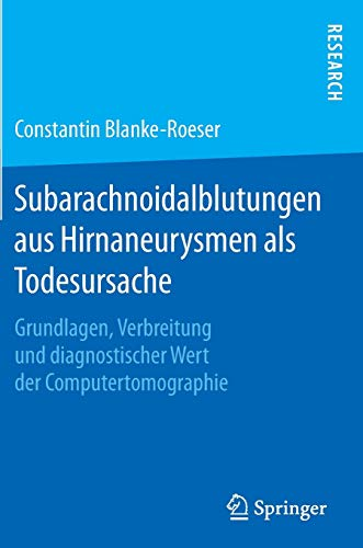 Subarachnoidalblutungen aus Hirnaneurysmen als Todesursache: Grundlagen, Verbreitung und diagnostischer Wert der Computertomographie