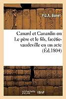 Canard Et Canardin Ou Le Père Et Le Fils, Facétie-Vaudeville En Un Acte