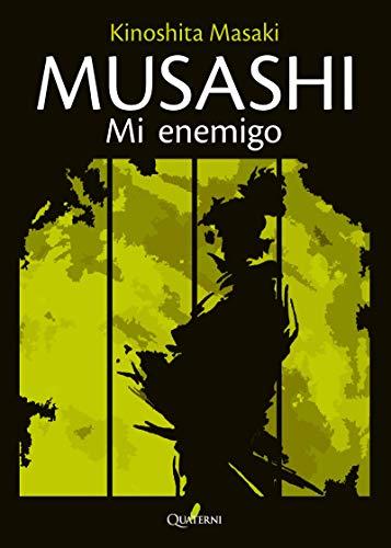 MUSASHI. Mi enemigo (NOVELA HISTORICA Y AVENTURAS)