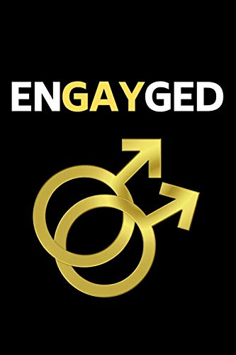 "Engayged: Notebook/Journal (6"" X 9"") Great Gift Idea For LGBT Fans"