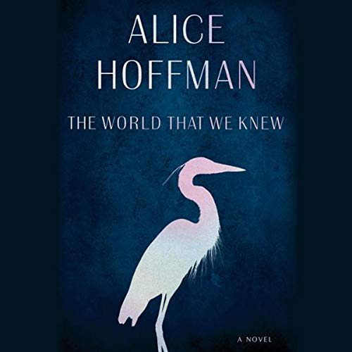 The World That We Knew     A Novel              By:                                                                                                                                 Alice Hoffman                           Length: 11 hrs     Not rated yet     Overall 0.0