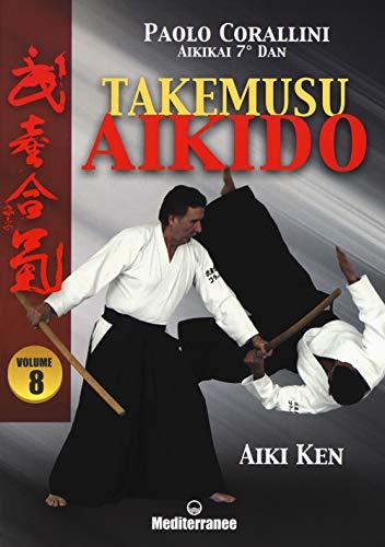 Takemusu aikido: 8 ~ La danza classica tra arte e scienza. Nuova ediz. Con espansione online PDF Books