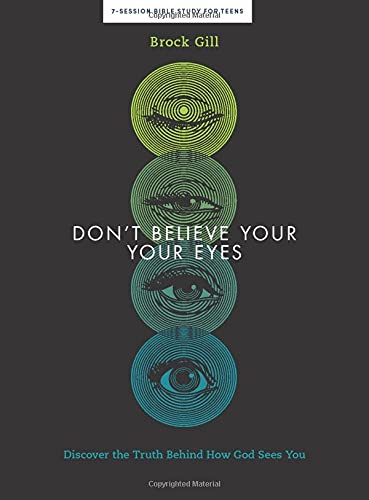Don't Believe Your Eyes - Teen Bible Study Book: Discover the Truth Behind How God Sees Youの詳細を見る