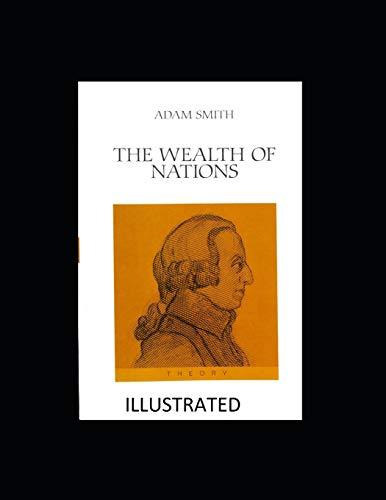The Wealth of Nations Illustrated