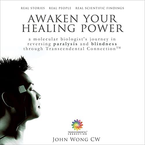 Awaken Your Healing Power Audiobook By John Wong C.W. cover art